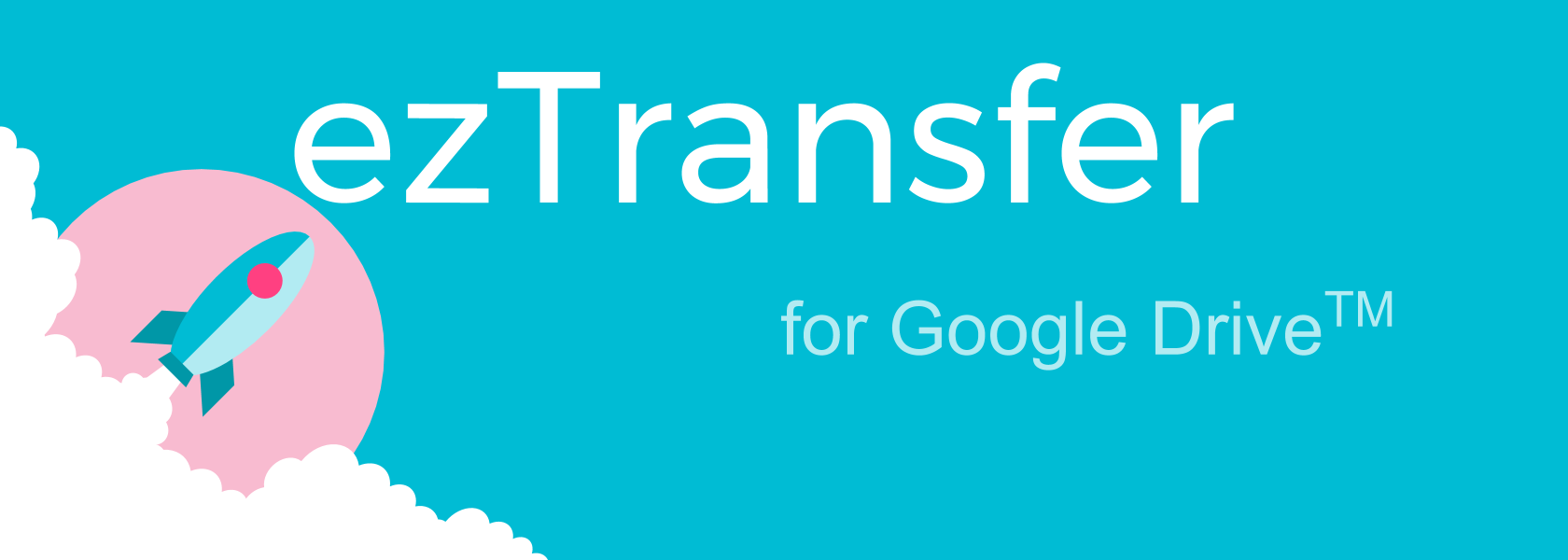 ezTransfer for google to send your drive files